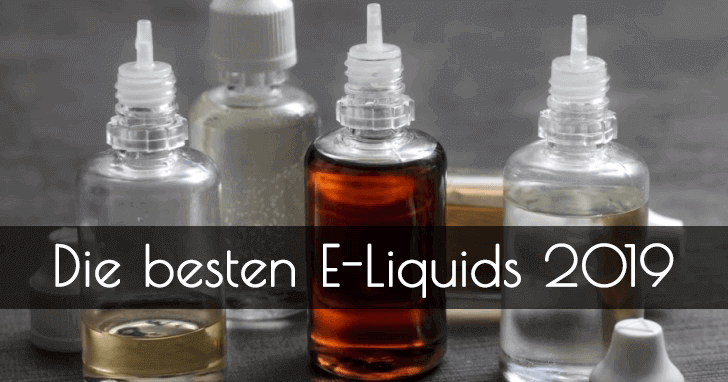 Die besten e-liquids 2019
